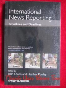 International News Reporting: Frontlines and Deadlines(英语原版 平装本)国际新闻报道:前线与时限