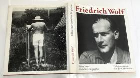 FRIEDRICH WOLF BILDER EINER DEUTSCHEN BIOGRAPHIE弗里德里希·沃尔夫  英文原版艺术画册  精装