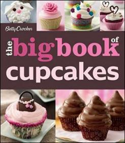 Betty Crocker Big Book Of Cupcakes