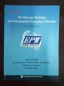 Proceedings: The 2nd Asian Workshop on Electromanetic Processing of Materials《第2届亚洲材料电磁加工研讨会论文集》