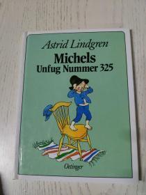 astrid lindgren  michels  unfug nummer 325(德语原版儿童绘本:米歇尔斯  325号事故;)