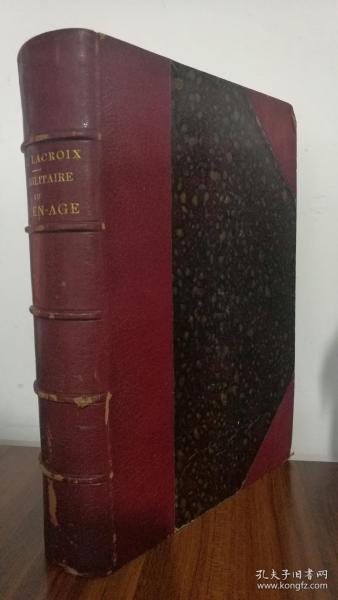 1873年一版《中世纪、文艺复兴时期的军事、宗教生活》14帧彩色插图版画画,400余幅文中插图 29×20.5*5.5cm,书顶刷金
