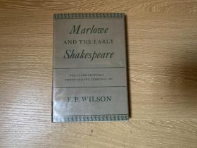 Marlowe and the Early Shakespeare    威尔逊《马洛与早期莎士比亚》英文原版,王佐良先生对其《莎士比亚与新目录学》尤为推崇,精装,1963年老版书