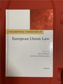 Philosophical Foundations of European Union Law (欧盟法律的哲学基础)研究文集