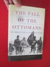 The Fall of the Ottomans: The Great War in the Middle East  (小16开,硬精装 )  【详见图 】