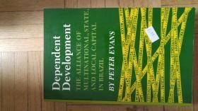 Dependent Development : The Alliance of Multinational, State, and Local Capital in Brazil