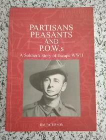 PARTISANS PEASANTS AND P.O.W.s:a soldier's story of escape WW——a