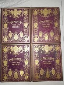 约1880年  Yorkshire, past and present   4本全  精美烫金封面及书脊  三面书口刷金  含精美钢板插图  30X25CM