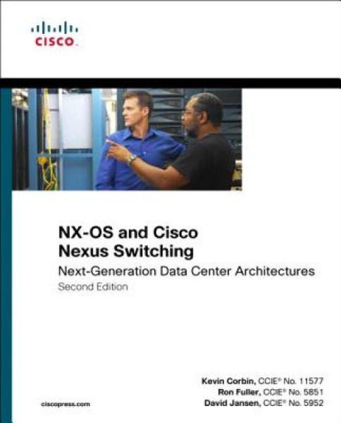 Nx-OSandCiscoNexusSwitching:Next-GenerationDataCenterArchitectures