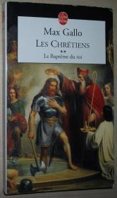 ◆法语原版小说 Les Chretiens, tome 2 : Le bapteme du roi