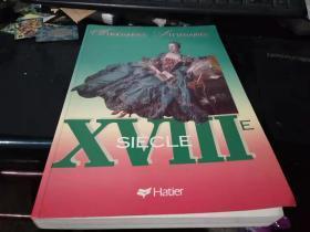 法文原版:XVIIIE   SIECLE  (大开本软精装好品上百幅精美插图·应是一部法国文学家、美术家的作品)