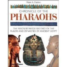 Chronicle of the Pharaohs: The Reign-by-Reign Record