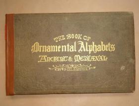 1863年 THE BOOK OF ORNAMENTAL ALPHABETS ANCIENT & MEDIEVAL. 珍贵图册《古代和中世纪装饰字体图考》
