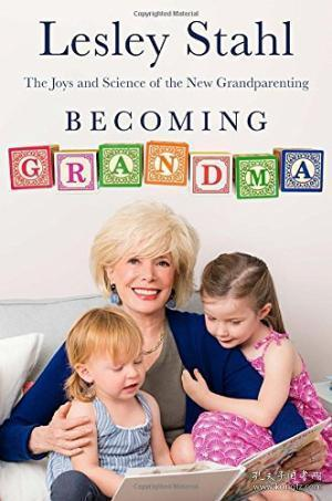 Becoming Grandma  The Joys and Science of the Ne