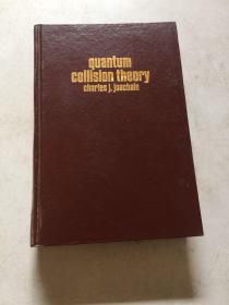 Quantum Collision Theory(量子碰撞理论)(小16开精装,英文版,第3版)
