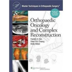 MasterTechniquesinOrthopaedicSurgery:OrthopaedicOncologyandComplexReconstruction