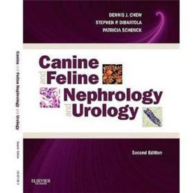 Canine and Feline Nephrology and Urology犬科与猫科动物的肾脏学与泌尿学 第2版