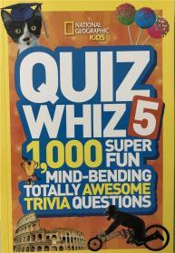 平装 National Geographic Kids Quiz Whiz 5: 1,000 Super Fun Mind-bending Totally Awesome Trivia Questions