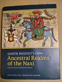 Ancestral Realms of the Naxi (Quentin Roosevelt Collection)
