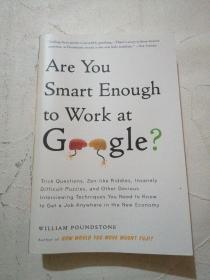 Are You Smart Enough to Work at Google?:Trick Questions, Zen-like Riddles, Insanely Difficult Puzzles, and Other Devious Interviewing Techniques You ... Know to Get a Job Anywhere in the New Economy