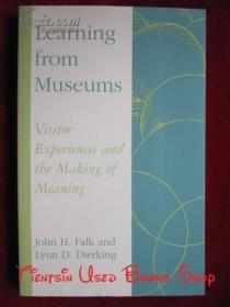 Learning from Museums: Visitor Experiences and the Making of Meaning(英语原版 平装本)从博物馆学习:游客体验和意义的创造
