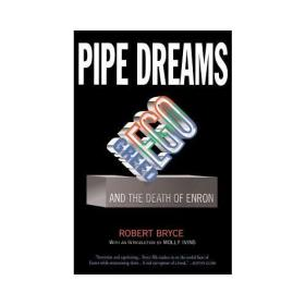 Pipe Dreams  Greed, Ego, and the Death of Enron