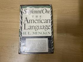 The American language:Supplement 1 门肯《美国语言》增补1,(全套3卷),文笔锐利,资料丰富,趣味盎然,胜过乔志高先生,布面精装毛边本,重超1公斤,1966年老版书