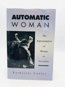 Automatic Woman: The Representation of Woman in Surrealism 英文原版-《无意识的女人:超现实主义中的女性表现》