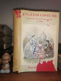 1952年  ENGLISH COSTUME FROM THE SECOND CENTURY B.C. TO 1950  含彩色插图  另有很多黑白插图  带书衣  书顶刷红 26.5X18CM