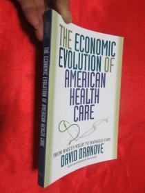 The Economic Evolution of American Health Care:  From Marcus Welby to Managed Care      (小16开 )  【详见图】