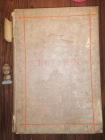 1882年超大开本  Le Vie Et LOeuvre de Titien par Georges Lafenestre 含52副插图 很多蚀刻版画 46.5 x 33 cm  重6.2KG