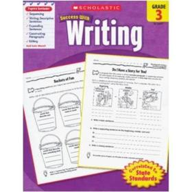 Scholastic Success with Writing: Grade 3 学乐必赢阅读:3年级写作