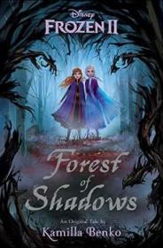 英文原版 冰雪奇缘2 小说 暗影森林 迪士尼 艾莎安娜探险旅程 精装 青少小说 Frozen 2: Forest of Shadows