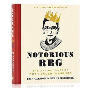 Notorious RBG 异见时刻 声名狼藉的金斯伯格大法官 英文原版书 她的一生与时代