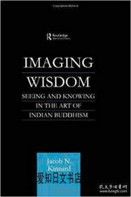 【包邮】Imaging Wisdom: Seeing and Knowing in the Art of Indian Buddhism 2013年出版