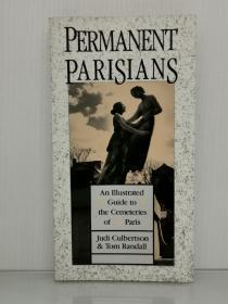 永恒的巴黎人:巴黎墓园图解完全指南 Permanent Parisians: An Illustrated Guide to the Cemeteries of Paris by Judi Culbertson and Tom Randall (法国研究)英文原版书