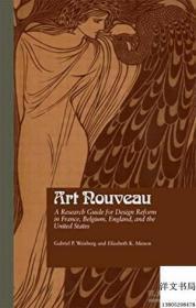 【包邮】Art Nouveau: A Research Guide For Design Reform In France Belgium England And The United States 1997年出版