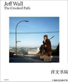 【包邮】Jeff Wall:The Crooked Path 2011年出版