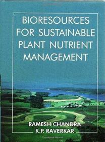 Bioresources for Sustainable Plant Nutrient Management