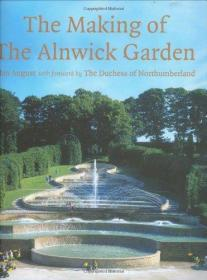 The Making of the Alnwick Garden: A Journey with the Duchess