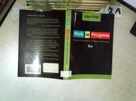 WORK U PROGRESS A GUIDE TO ACADEMIC WRITING AND REVISING 5E 工作进展学术写作和修订指南5E 16开  07