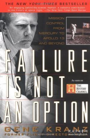 Failure Is Not An Option: Mission Control From Mercury To Apollo 13 And Beyond  失败不是选择 从水星到阿波罗13号和北洋号的任务控制 英文原版 硬精装