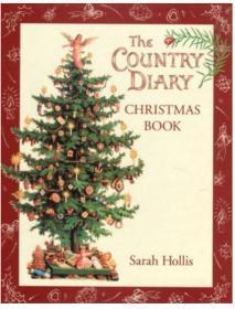 The Country Diary Christmas Bookby Sarah Hollis