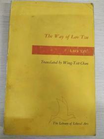 陈荣捷 英译《老子:道德经》[老子之道] /Wing-Tsit Chan/The Way of Lao Tzu: Tao-Te Ching 【英文原版,品相佳】