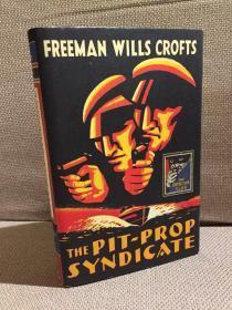 """The Pit-Drop Syndicate(弗里曼·威尔斯·科洛夫茨《坑木辛迪加》,""""侦探俱乐部""""经典小说,精装,复古封面)"""