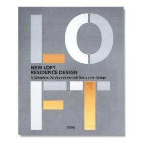NEW LOFT RESIDENCE DESIGN 新LOFT住宅设计 室内空间设计 工业现代混合风 一本书读懂LOFT住宅设计 英文原版