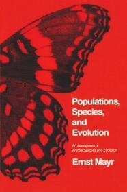 Populations, Species, and Evolution: An Abridgment of Animal Species and Evolution (Belknap Press)