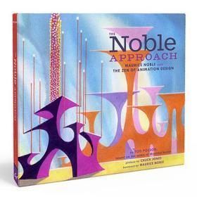 诺布尔方法论:关于莫里斯·诺布尔和他动画设计中的禅 The Noble Approach: Maurice Noble and the Zen of Animation Design