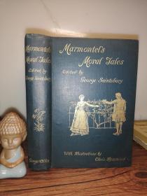 1895年 MARMONTELS MORAL TALES  BY GEORGE SAINTSBURY 含CHRIS HAMMOND插图 烫金封面 三面刷金  18.6X13CM