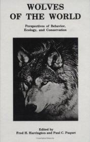 Wolves of the World: Perspectives of Behavior, Ecology and Conservation (Noyes Series in Animal B...